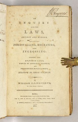 An Inquiry Into the Laws, Antient and Modern, Respecting Forestalling.