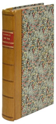 A View of the Constitution of the United States, First Edition. William Rawle.
