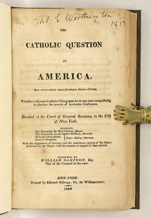 The Catholic Question in America: Whether a Roman Catholic Clergyman