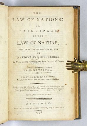 The Law of Nations: Or Principles of the Law of Nature; Applied...