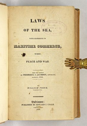 Laws of the Sea, With Reference to Maritime Commerce During Peace...