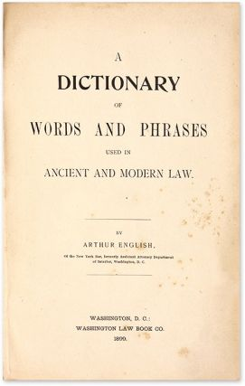 A Dictionary of Words and Phrases Used in Ancient and Modern Law.
