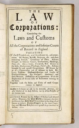 The Law of Corporations: Containing the Laws and Customs of All the...