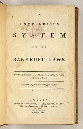 A Compendious System of the Bankrupt Laws, Dublin, 1786..