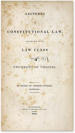 Lectures on the Constitutional Law, for the Use of the Law Class...
