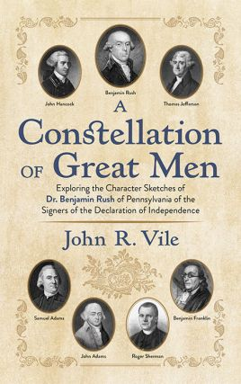 A Constellation of Great Men: Exploring the Character Sketches by. John R. Vile