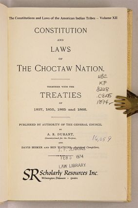 Constitution and Laws of the Chocktaw Nation, Together with the...