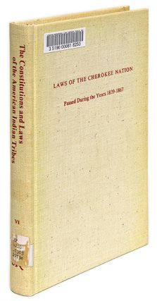 Laws of the Cherokee Nation, Passed During the Years 1839-1867. Cherokee Nation, William Penn...