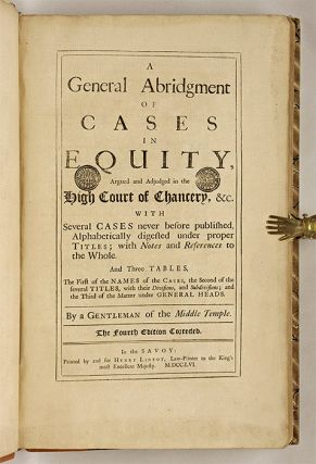 A General Abridgment of Cases in Equity, Argued and Adjudged...