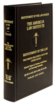 Restatement of the Law Fourth, Foreign Relations Law... w/2019 PP. American Law Institute