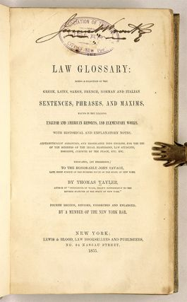 The Law Glossary: Being a Selection of the Greek, Latin, Saxon...