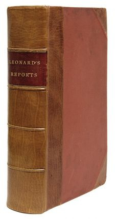 Reports and Cases of Law, Argued and Adjudged in the Courts of. William Leonard.