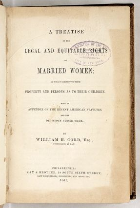 A Treatise on the Legal and Equitable Rights of Married Women...