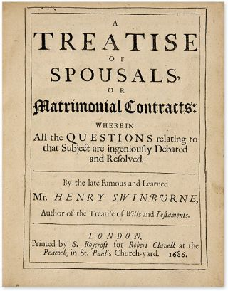A Treatise of Spousals, or Matrimonial Contracts: Wherein all the...