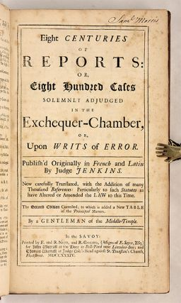Eight Centuries of Reports: Or, Eight Hundred Cases Solemnly Adjudged.