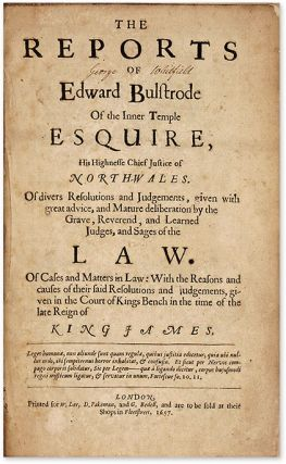 The Reports of Edward Bulstrode, 3 parts, complete.