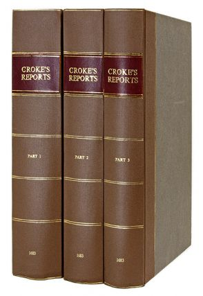 Reports of Sr George Croke, 3 Parts in 3 Books, complete set. George Croke.