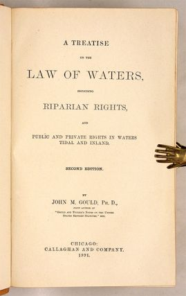 A Treatise on the Law of Waters, Including Riparian Rights, and...