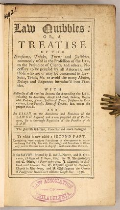 Law Quibbles. Or, a Treatise of the Evasions, Tricks, Turns and...