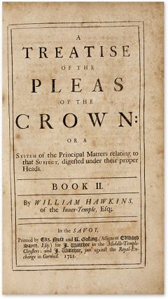A Treatise of the Pleas of the Crown; Or, A System of the Principal...
