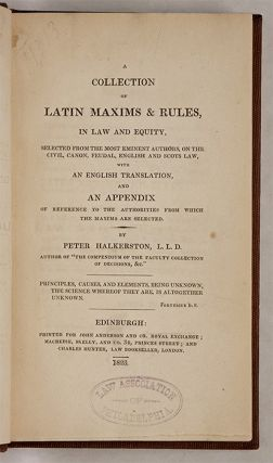 A Collection of Latin Maxims & Rules, In Law and Equity, Selected...