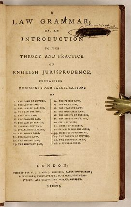 A Law Grammar; Or, An Introduction to the Theory and Practice of...