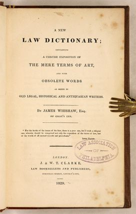A New Law Dictionary: Containing a Concise Exposition... London, 1829.