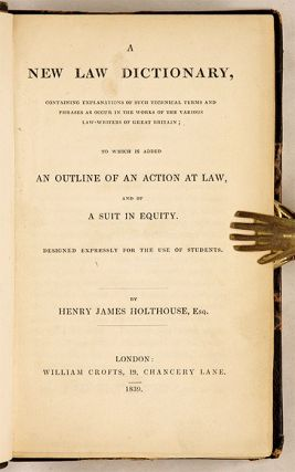 A New Law Dictionary, Containing Explanations of Such Technical...