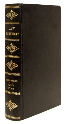 A New Law-Dictionary, Containing, The Interpretation and Definition. Giles Jacob