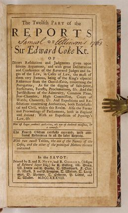 The Reports of Sir Edward Coke Kt Of Divers Resolutions and...