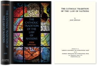 The Catholic Tradition of the Law of Nations. John Eppstein
