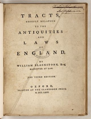 Tracts, Chiefly Relating to the Antiquities and Laws of England. Sir William Blackstone