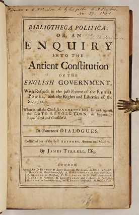 Bibliotheca Politica: Or, An Enquiry into the Antient Constitution...