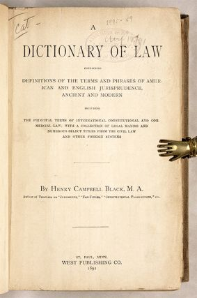 A Dictionary of Law Containing, 1st ed, 1891, Black's Law Dictionary