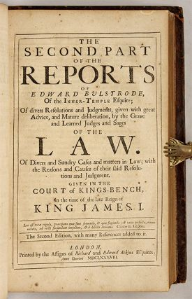 The Reports of Edward Bulstrode, Of the Inner Temple, Esquire...