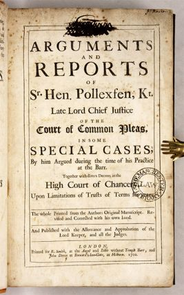 The Arguments and Reports of Sr Hen Pollexfen, Kt, Late Lord Chief...