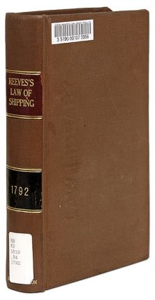 A History of the Law of Shipping and Navigation, Dublin, 1792. John Reeves