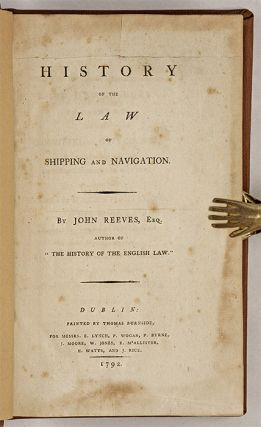 A History of the Law of Shipping and Navigation, Dublin, 1792.