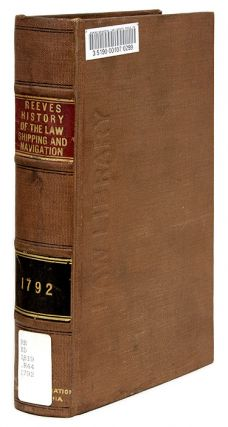 A History of the Law of Shipping and Navigation, London, 1792. John Reeves.