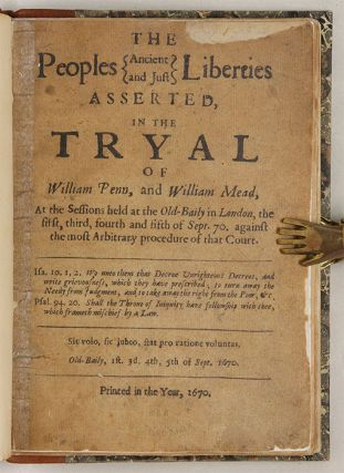 The Peoples Ancient and Just Liberties Asserted in the Tryal...