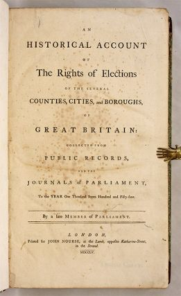 An Historical Account of the Rights of Elections of the Several...
