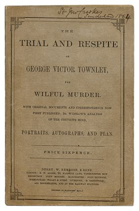 The Trial and Respite of George Victor Townley for Wilful Murder. Trial, George Victor Townley,...