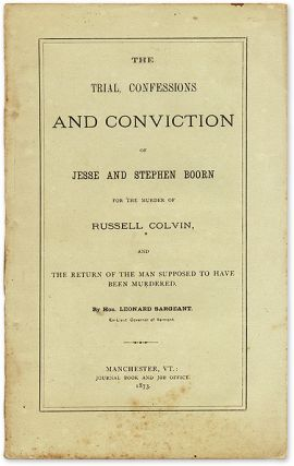 The Trial, Confessions and Conviction of Jesse and Stephen Boorn for. Trial, Jesse Boorn, Stephen...
