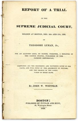 Report of a Trial in the Supreme Judicial Court, Holden at Boston. Trial, Theodore Lyman,...