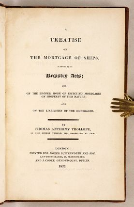 A Treatise on the Mortgage of Ships, As Affected by the Registry Acts.