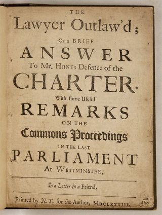 The Lawyer Outlaw'd; or a Brief Answer to Mr. Hunts Defence...