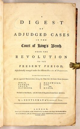 A Digest of Adjudged Cases in the Court of King's Bench, From the...