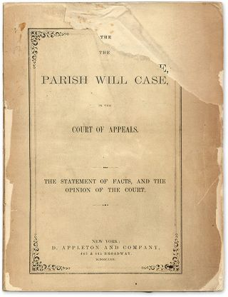 The Parish Will Case, in the Court of Appeals, The Statement of Facts. Trial, Parish Will Case