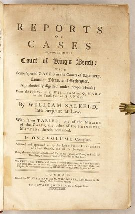 Reports of Cases Adjudged in the Court of King's Bench, With Some...