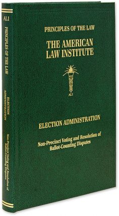 Principles of the Law, Election Administration: Non-Precinct Voting. American Law Institute. E....